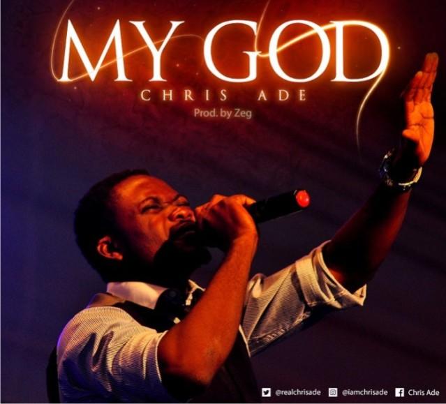 Download Chris Ade My God MP3