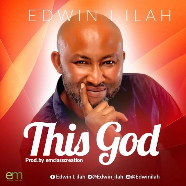 Edwin I. Ilah This God