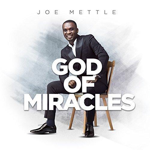 Joe Mettle God of Miracle