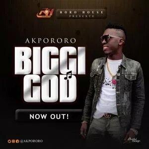 Akpororo Biggie God MP3 Download