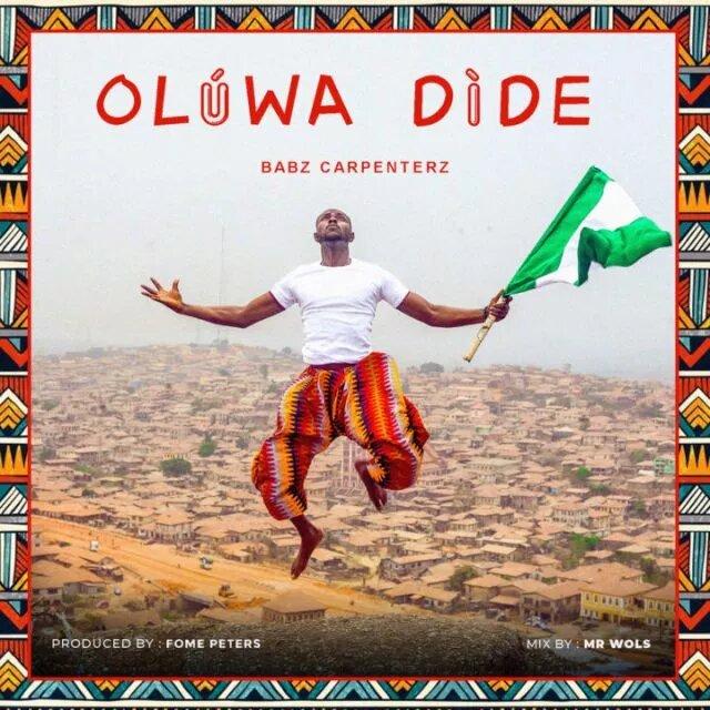 Oluwa Dide By Babz Carpenterz