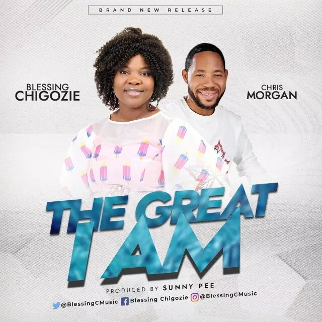 Blessing-Chigozie-ft.-Chris-Morgan The Great I Am