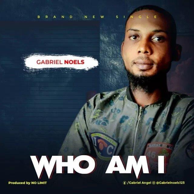 Who Am I By Gabriel Noels