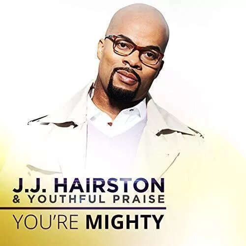 You're Mighty By JJ Hairston