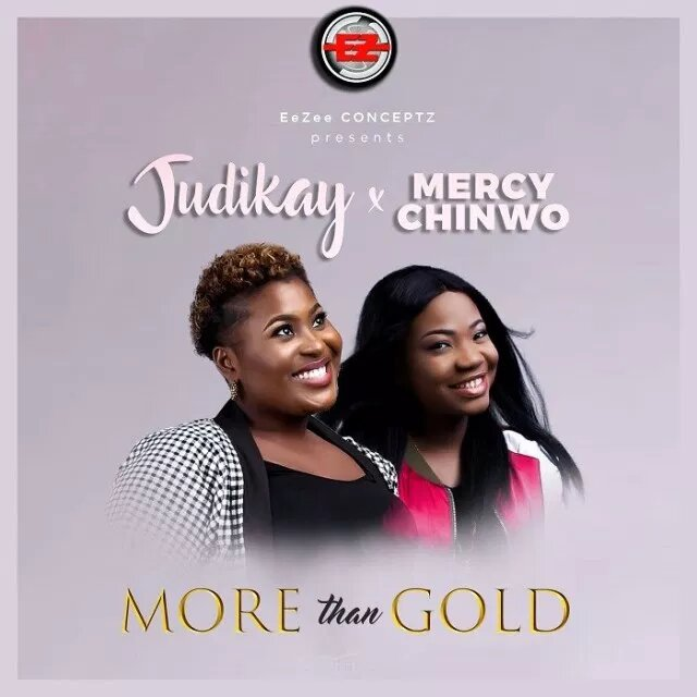 Something More Than Gold By Judikay ft Mercy Chinwo