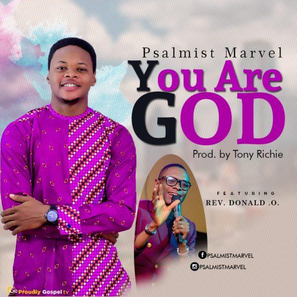 You Are God By Psalmist Marvel