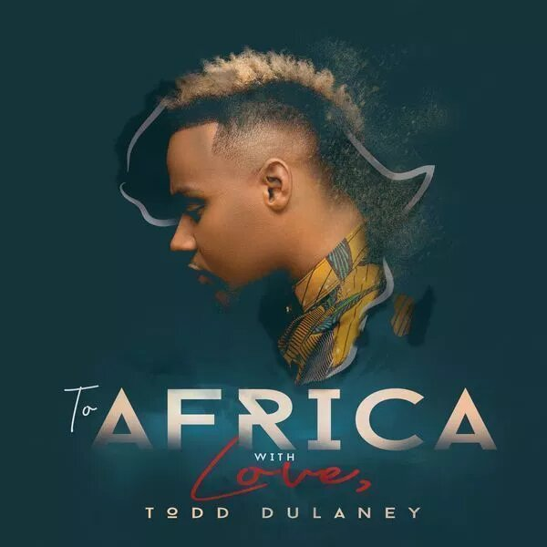 Todd Dulaney TO Africa WIth love Album FUll Download