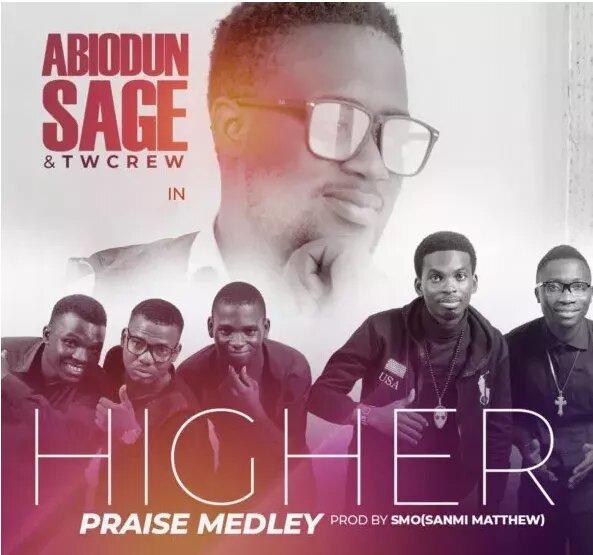 Abiodun Sage Higher Praise Medley