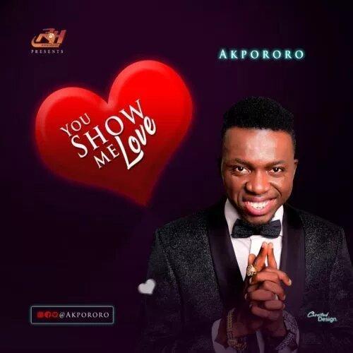 Download Akpororo You Show Me Love Free
