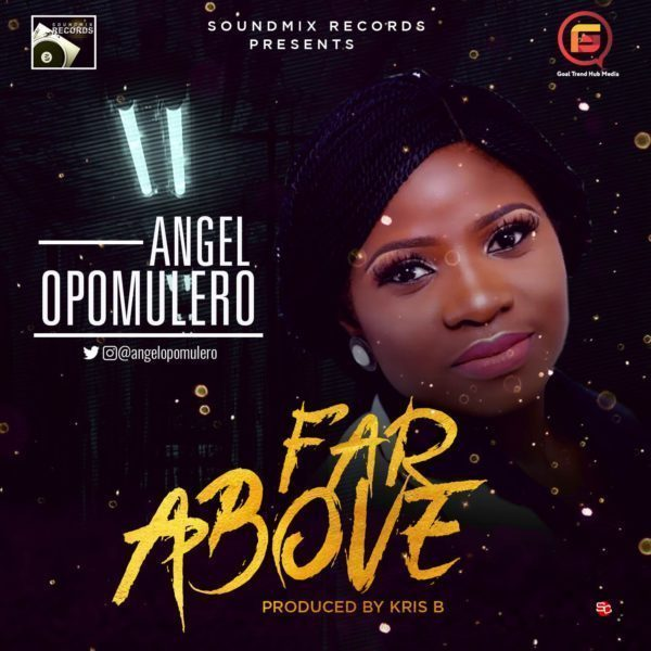 Angel Opomulero - Far ABove MP3 Song