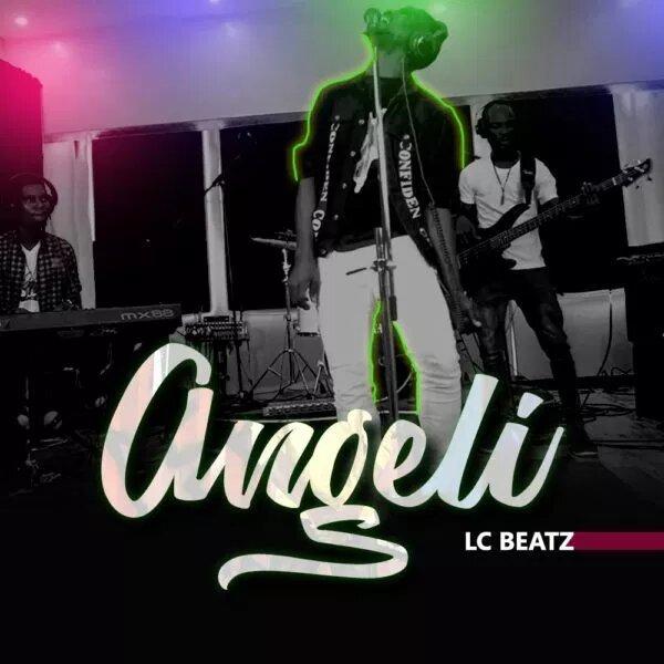 LC beatz Angeli New Song