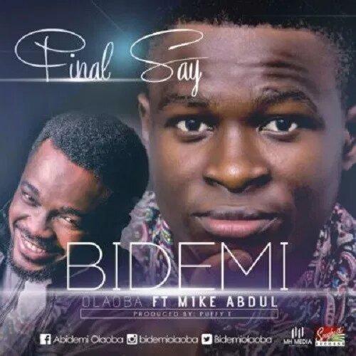 Bidemi Olaoba Mike Abdul Final Say