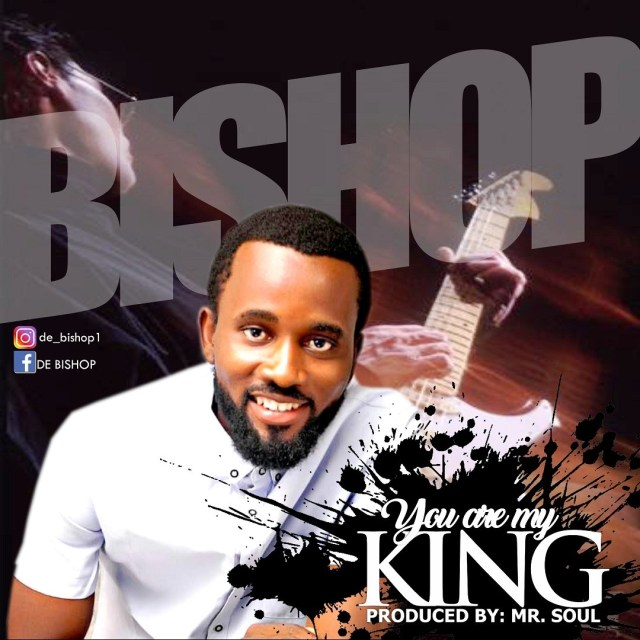 Bishop You Are My King Mp3 Download