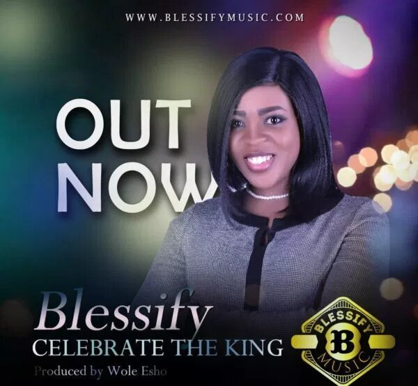 Blessify Celebrate The King MP3 Song