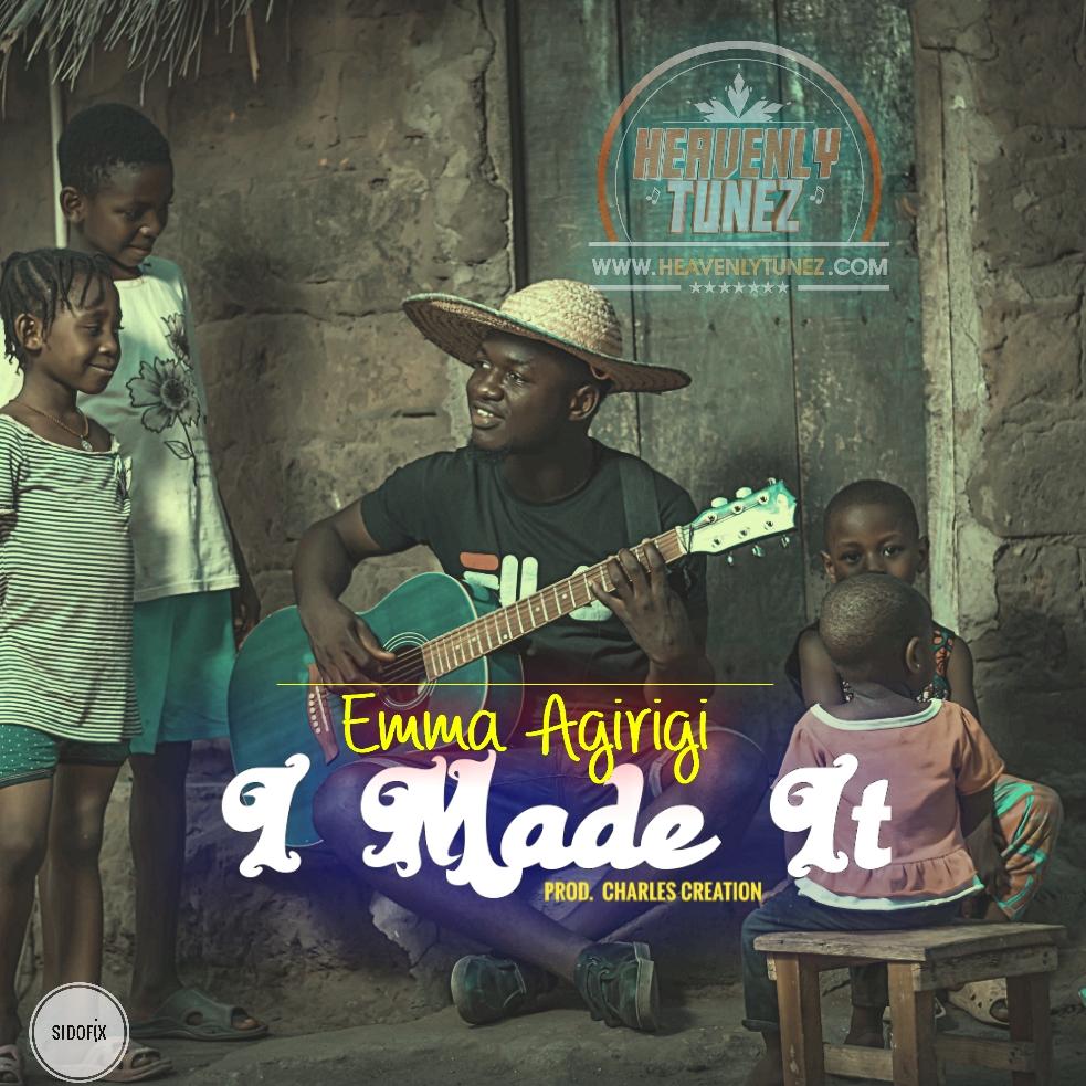 Download: Emma Agirigi I Made It Free MP3