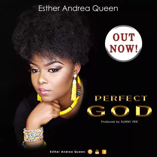 Esther Andrea Queen Perfect God MP3 Download