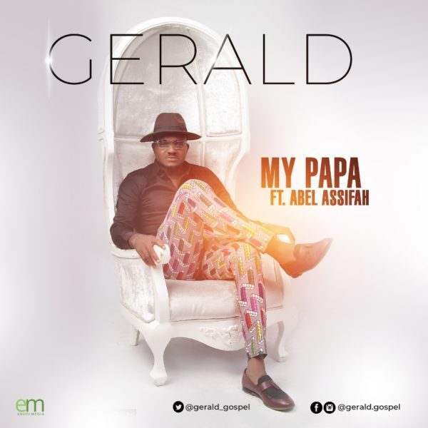 Gerald My papa ft Abel Assifah mp3 download