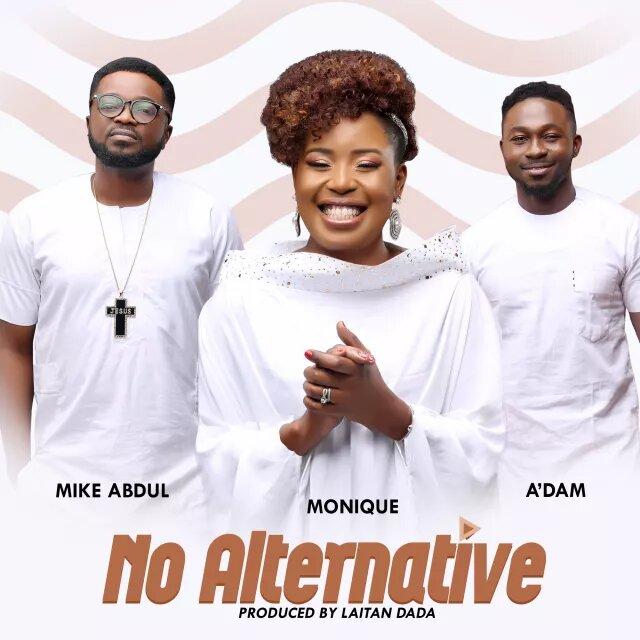 Monique Mike Abdul Adam No Alternative Song