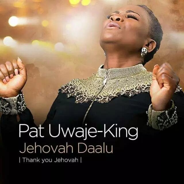 Pat Uwaje King Jehovah Daalu MP3 Download