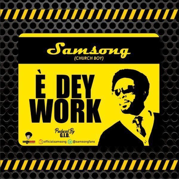 Download Samsong E Dey Work Song