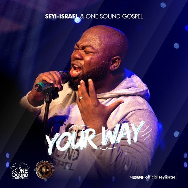 Seyi Israel Your Way Mp3 Download