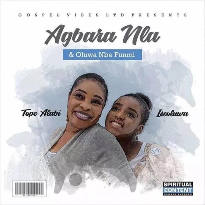 Tope Alabi ft Iseoluwa Olorun Nbe Funmi