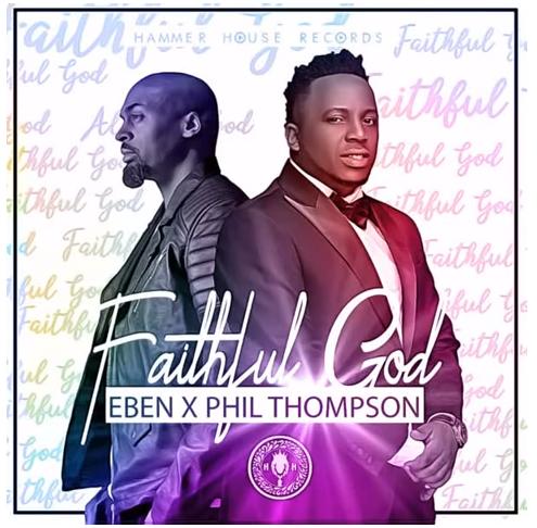 Download Eben Faithful God ft Phil Thompson