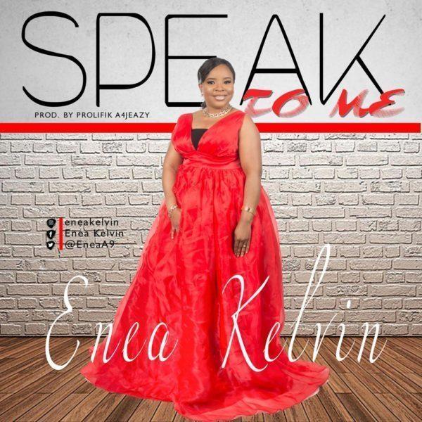 Download Speak to Me Enea Kelvin MP3