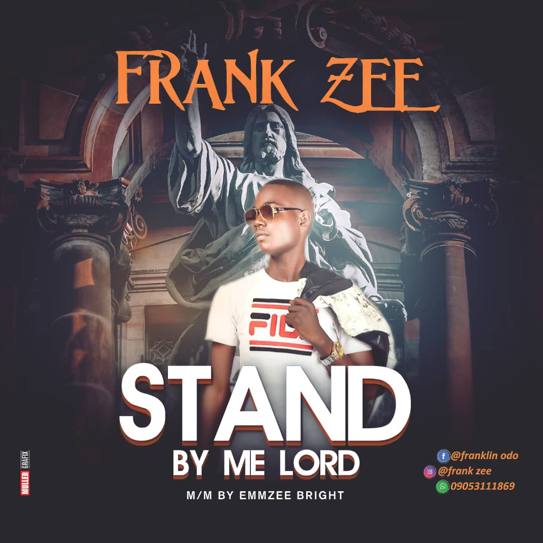 Download Frank Zee Stand By Me Lord MP3