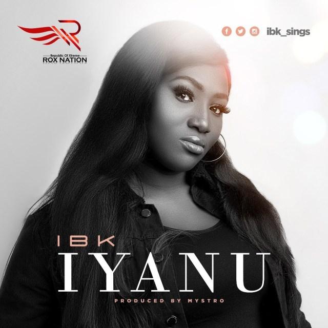 Download IBK Iyanu MP3 gospel