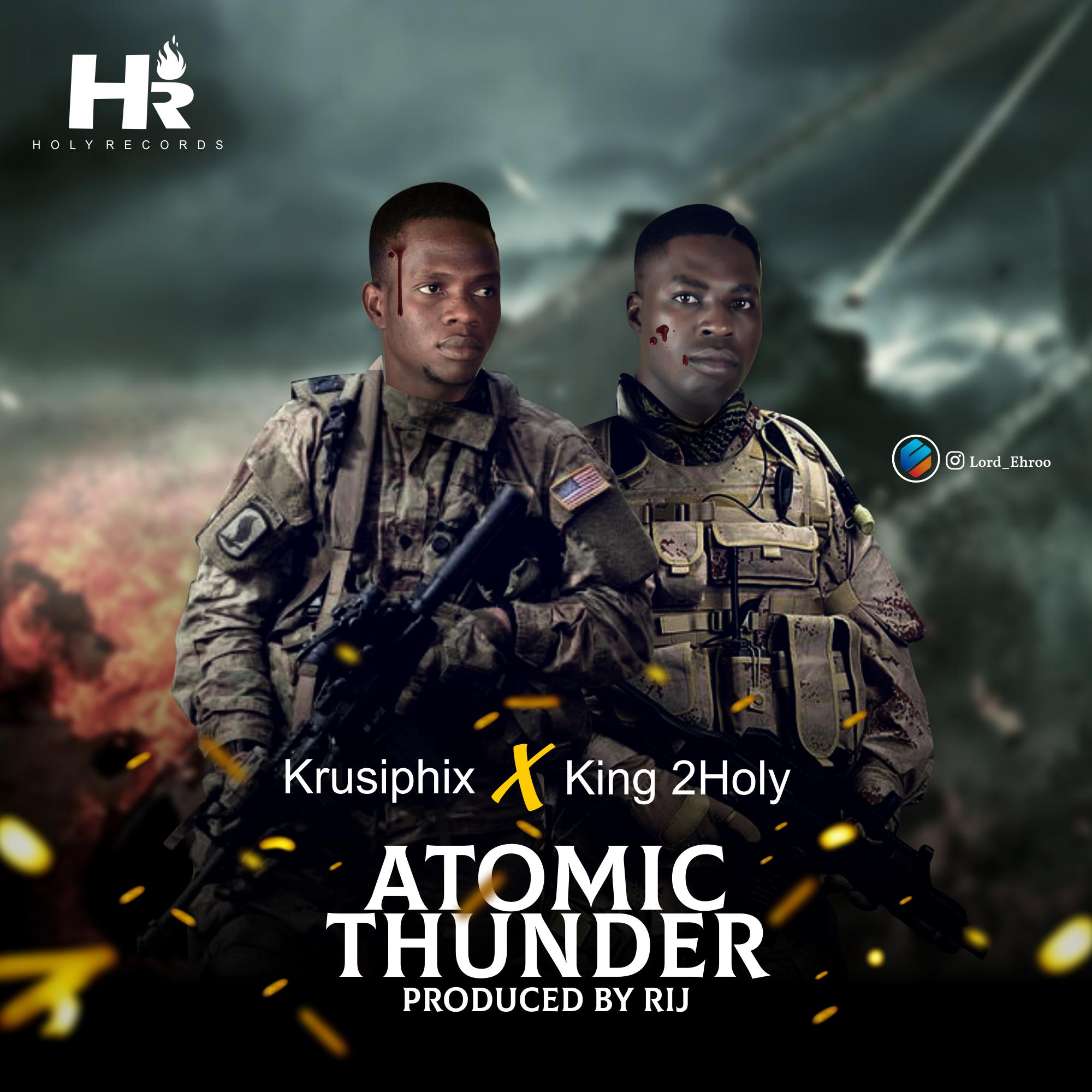 Download Krusiphix ft 2Holy Aromic Thunder MP3
