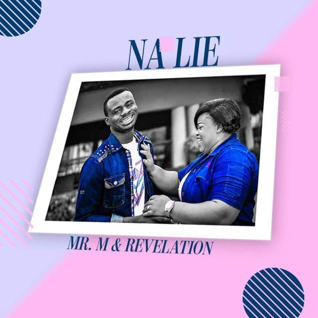 Download Mr. M and Revelations Na Lie MP3