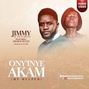 Lyrics: Jimmy D Psalmist - Ony'Nye Akam