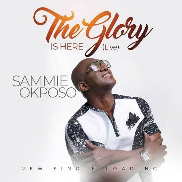 Download Sammie Okposo The Glory Is Here MP3
