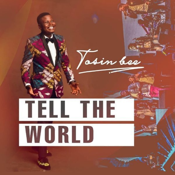 Download Tosin Bee Tell The World MP3