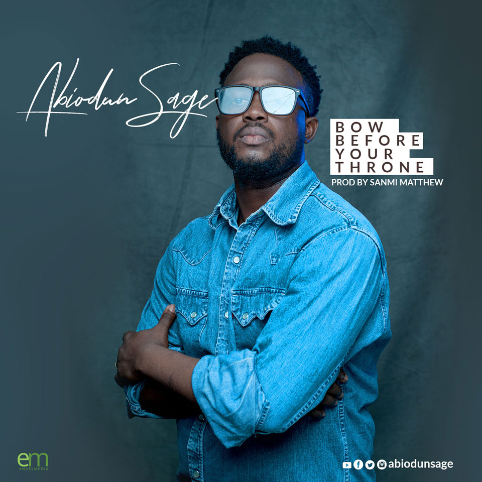 Abiodun Sage Bow Before Your Throne MP3 Free Download
