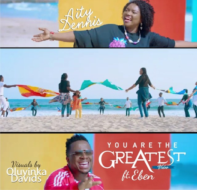 Aity Dennis – You Are The Greatest ft. Eben Video + MP3