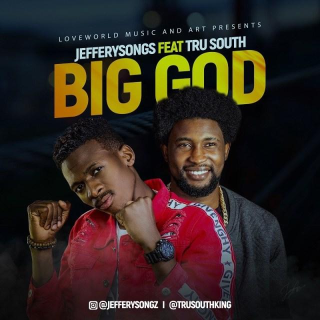 Download Jeffery Songs Big God ft Trusouth mp3