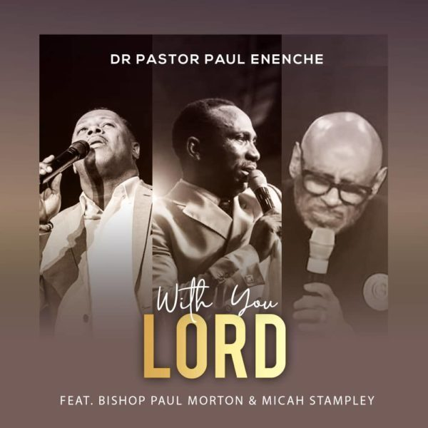 Lyrics Dr. Paul Eneche With You Lord MP3