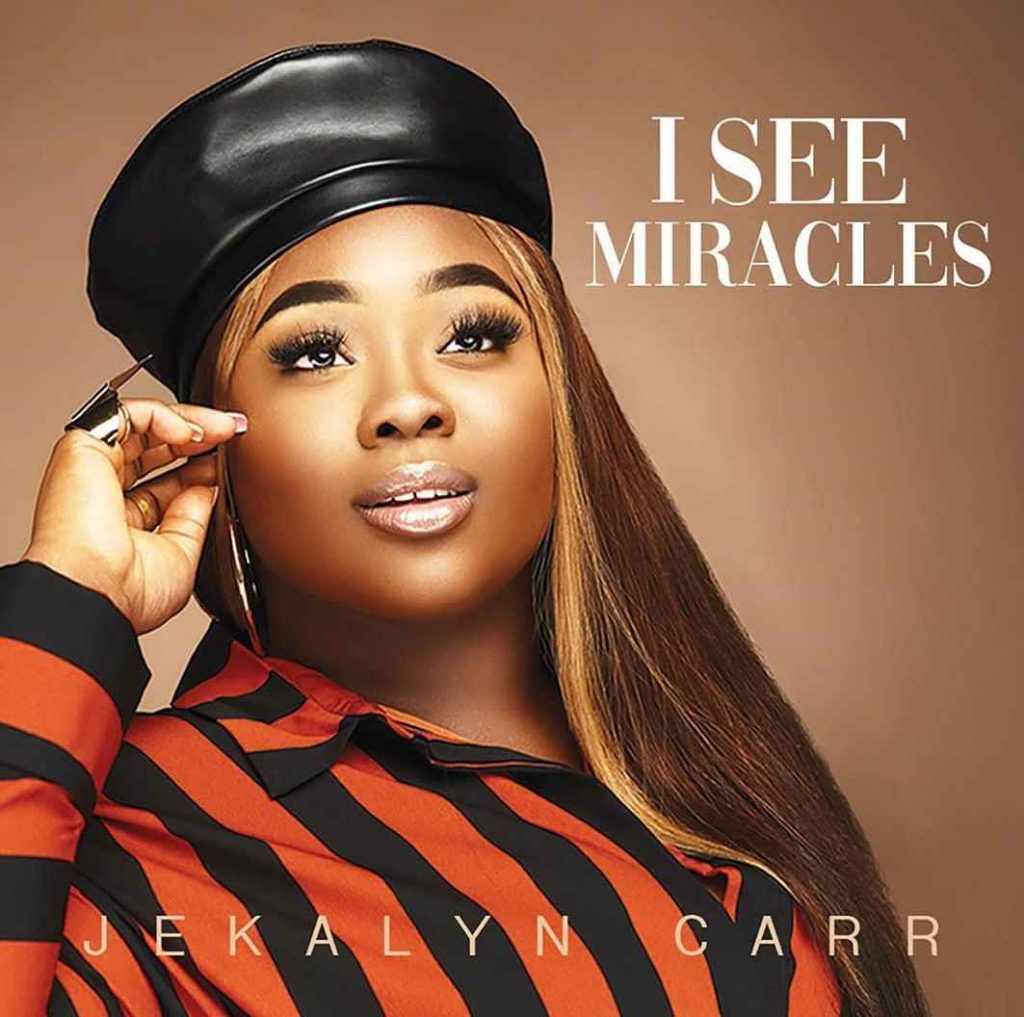 Jekalyn Carr I See Miracles MP3 Free Download