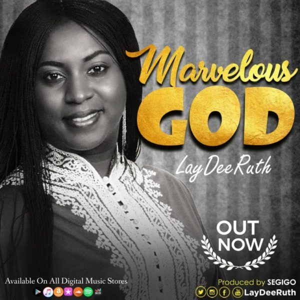 Laydee Ruth - Marvelous God Mp3