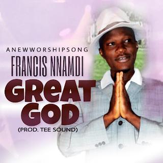 Nnamdi Francis - Great God