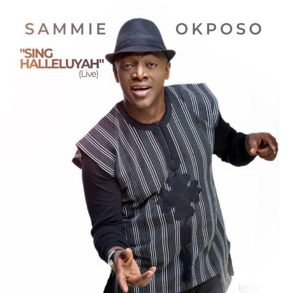 Sammie Okposo - Sing Hallelujah MP3
