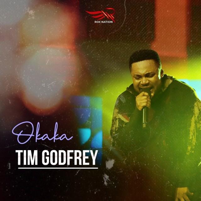 Tim Godfrey ft Xtreme Okaka
