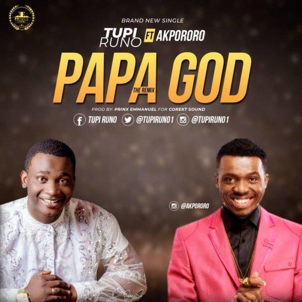 Tupi Runo ft. Akpororo Papa God Remix