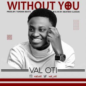 Val Oti - WIthout You Lyrics