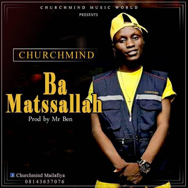 ChurchMind Ba Matssallah Mp3 Free Download