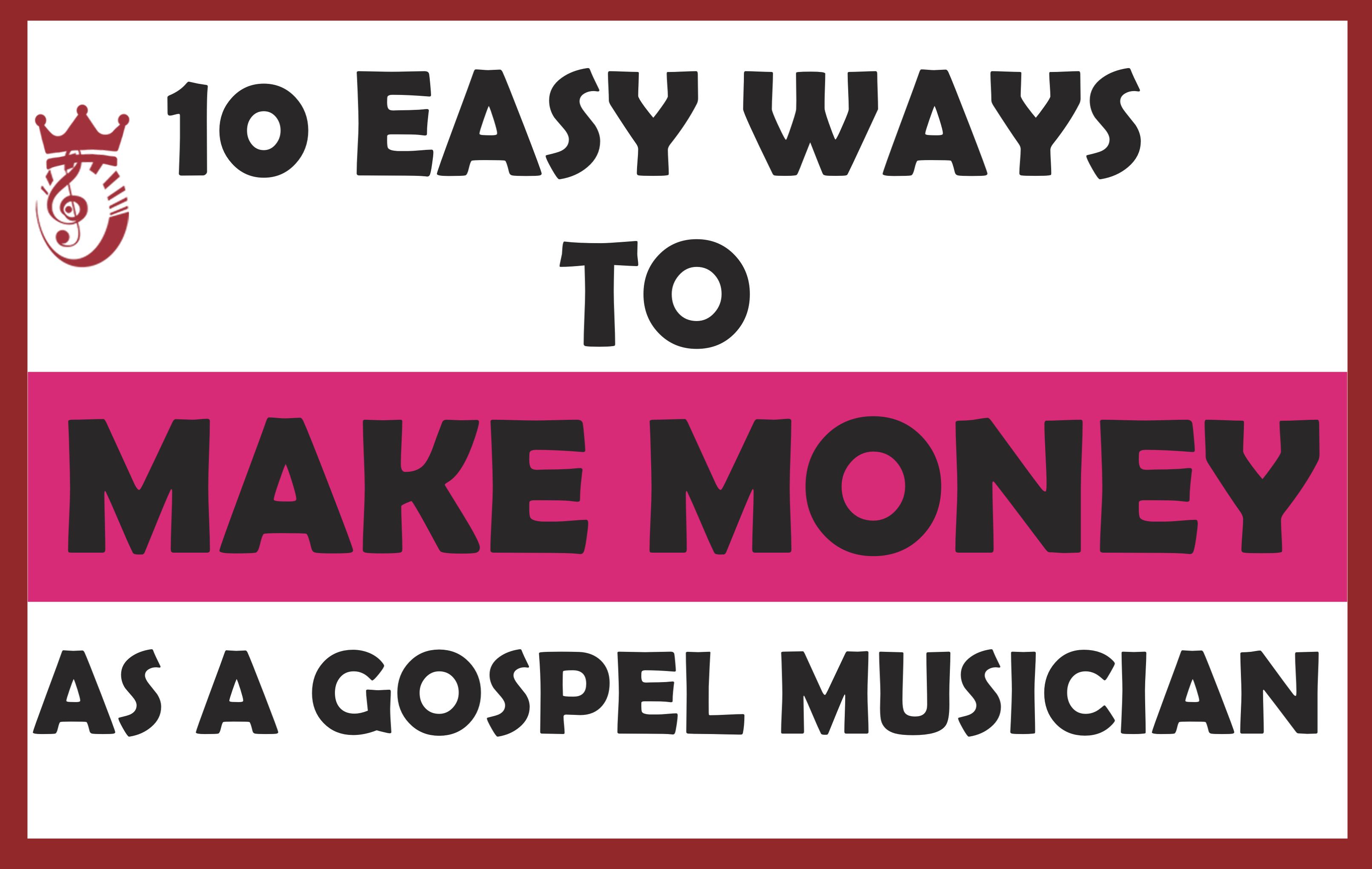 10 Ways to make money as a gospel musician in Nigeria
