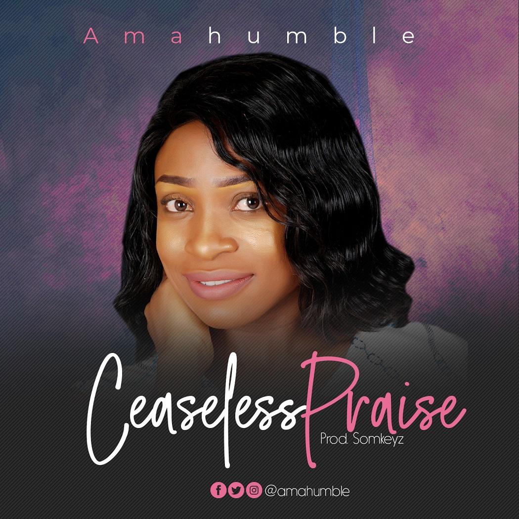 Download Amahumble Ceaseless Praise
