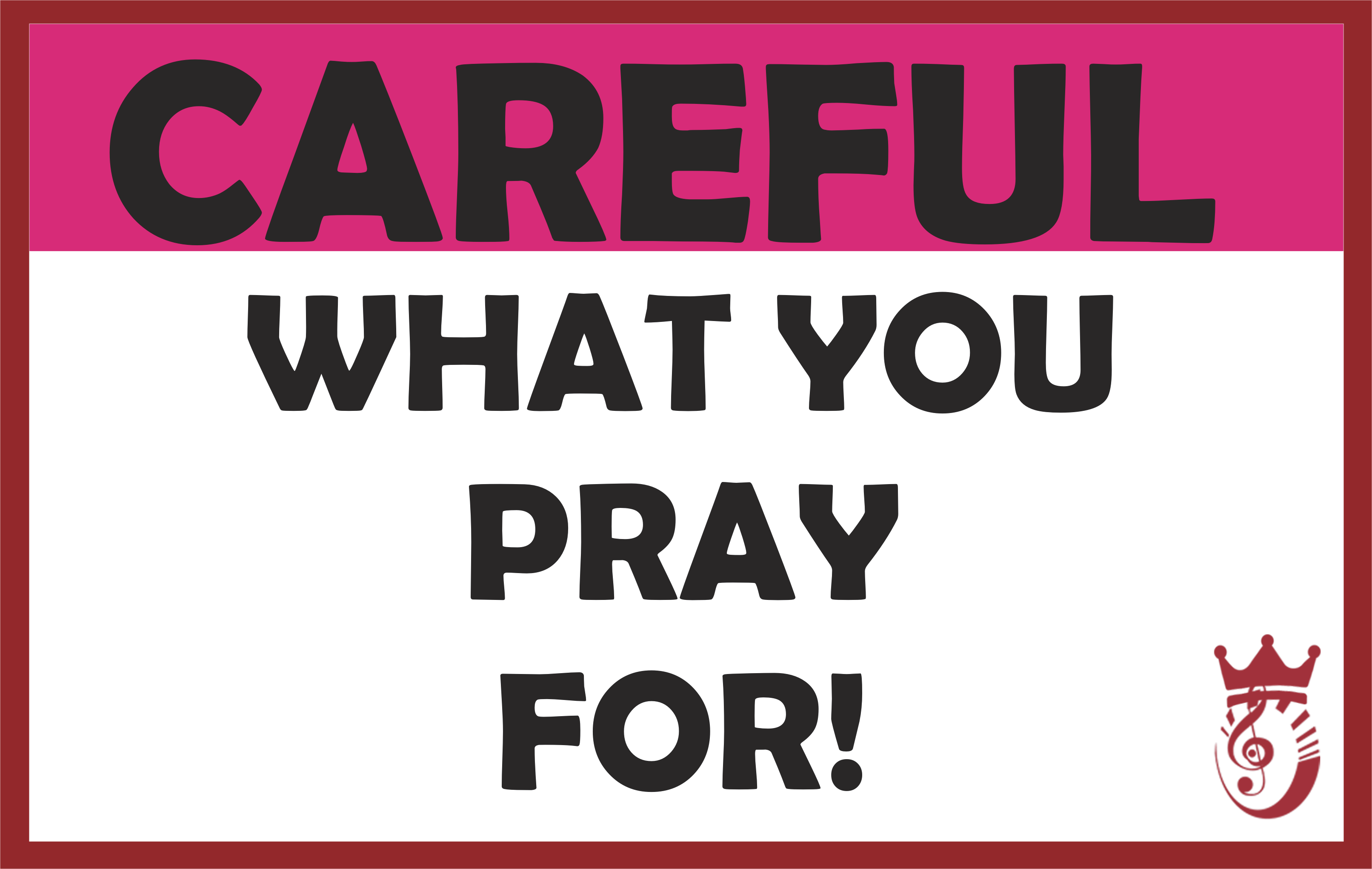Careful What You Pray For
